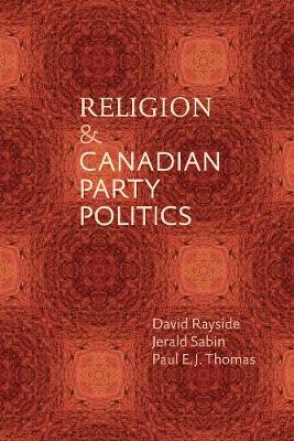 Religion and Canadian Party Politics - David Rayside