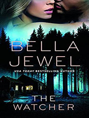 The Watcher - Bella Jewel