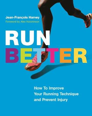 Run Better - Jean-Francois Harvey