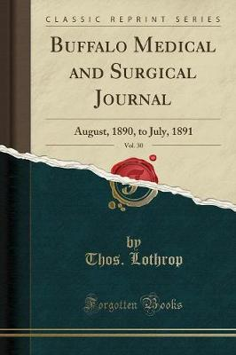 Buffalo Medical and Surgical Journal, Vol. 30 - Thos Lothrop