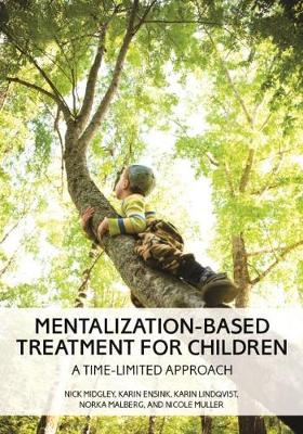 Mentalization-Based Treatment for Children - Nick Midgley