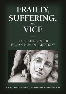 Frailty, Suffering, and Vice - Frank C. Richardson