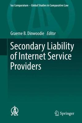 Secondary Liability of Internet Service Providers - Graeme B. Dinwoodie