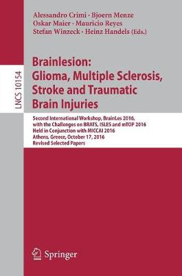 Brainlesion: Glioma, Multiple Sclerosis, Stroke and Traumatic Brain Injuries - Alessandro Crimi