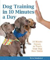 Dog Training in 10 Minutes a Day - Kyra Sundance