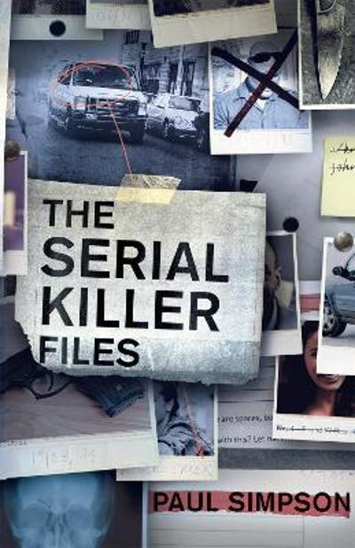 The Serial Killer Files - Paul Simpson