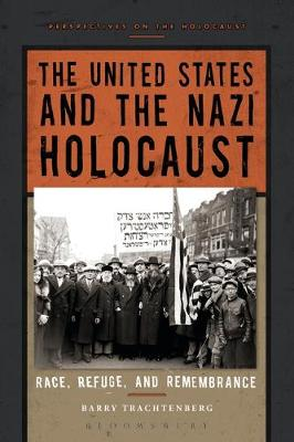 The United States and the Nazi Holocaust - Barry Trachtenberg