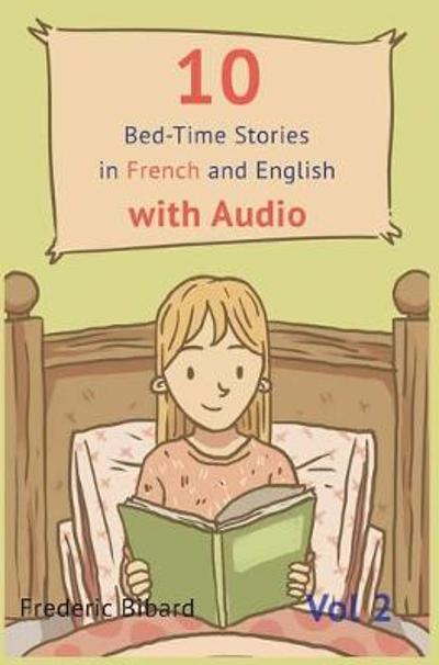 10 Bedtime Stories in French and English - Frederic Bibard