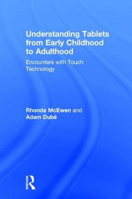 Understanding Tablets from Early Childhood to Adulthood - Rhonda McEwen