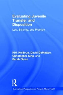 Evaluating Juvenile Transfer and Disposition - Kirk Heilbrun