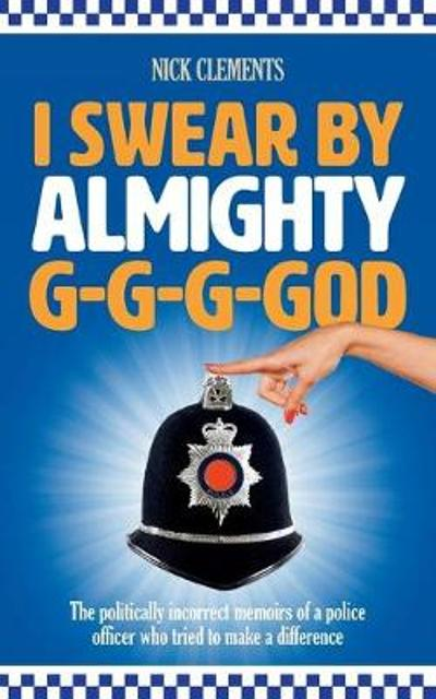 I Swear By Almighty G-G-G-God - Nick Clements