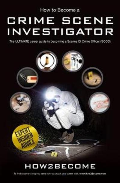How to Become a Crime Scene Investigator - How2Become