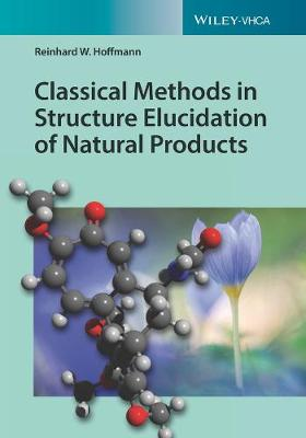 Classical Methods in Structure Elucidation of Natural Products - R.W. Hoffmann