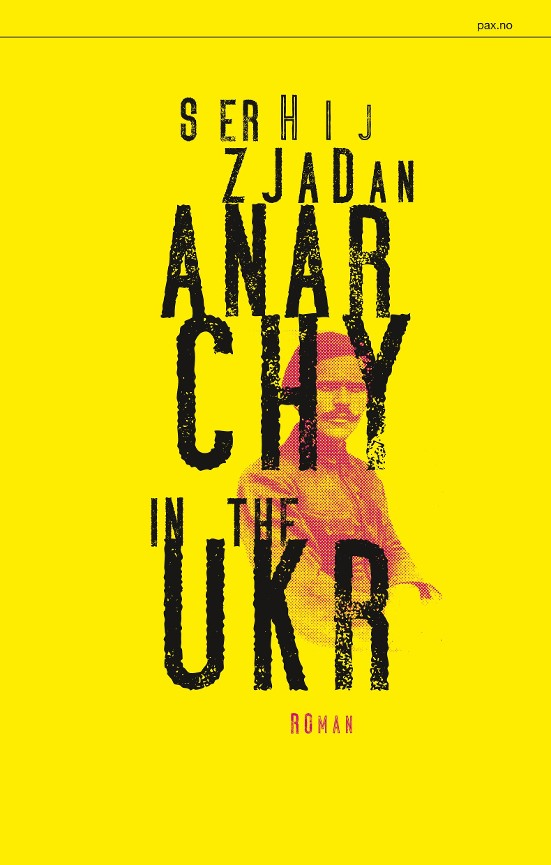 Anarchy in the UKR - Serhij Zjadan