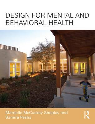 Design for Mental and Behavioral Health - Mardelle McCuskey Shepley