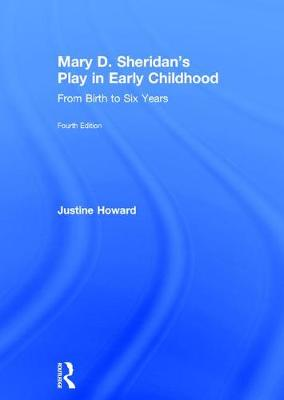 Mary D. Sheridan's Play in Early Childhood - Justine Howard