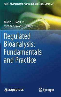 Regulated Bioanalysis: Fundamentals and Practice - Mario L. Rocci Jr.