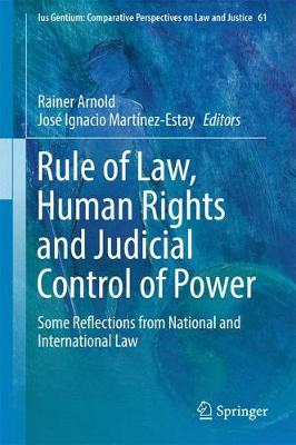Rule of Law, Human Rights and Judicial Control of Power - Rainer Arnold