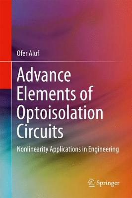 Advance Elements of Optoisolation Circuits - Ofer Aluf