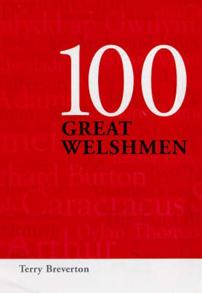 100 Great Welshmen - Terry David Breverton