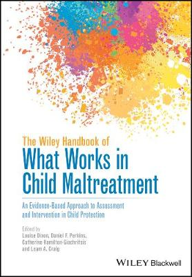 The Wiley Handbook of What Works in Child Maltreatment - Louise Dixon
