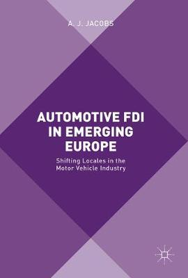 Automotive FDI in Emerging Europe - A. J. Jacobs