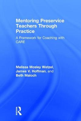 Mentoring Preservice Teachers Through Practice - Melissa Mosley Wetzel