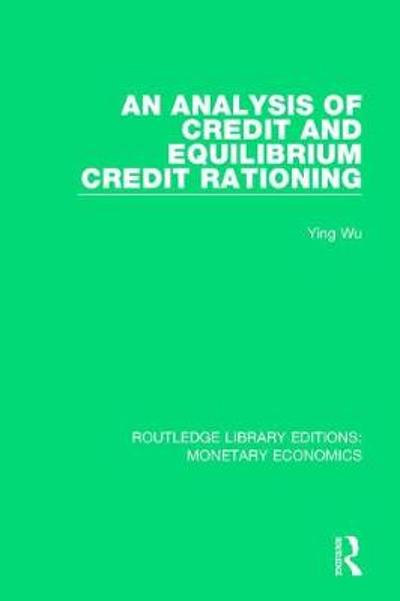 An Analysis of Credit and Equilibrium Credit Rationing - Ying Wu