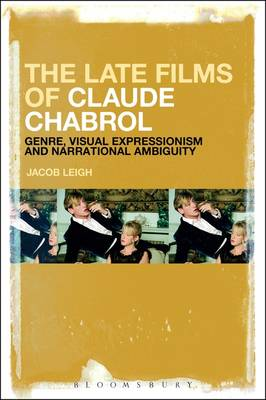 The Late Films of Claude Chabrol - Jacob Leigh