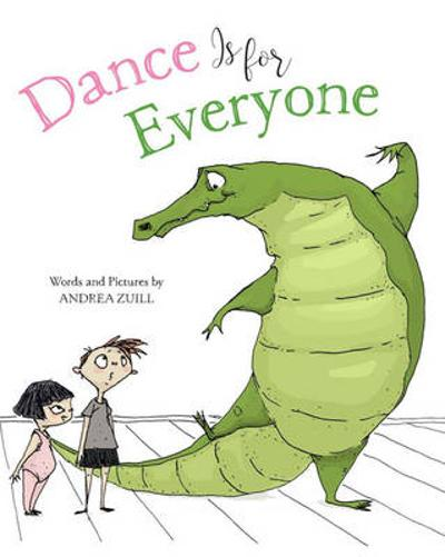 Dance Is for Everyone - Andrea Zuill