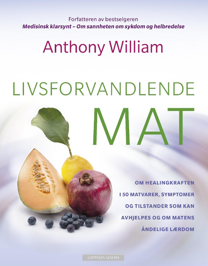 Livsforvandlende mat - Anthony William