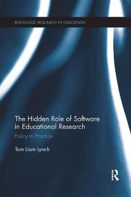 The Hidden Role of Software in Educational Research - Tom Liam Lynch
