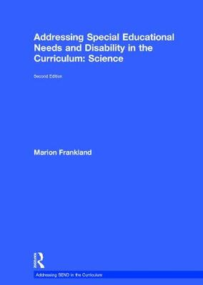 Addressing Special Educational Needs and Disability in the Curriculum: Science - Marion Frankland