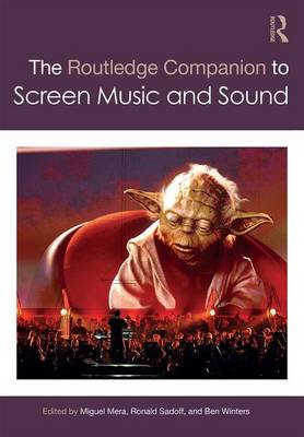The Routledge Companion to Screen Music and Sound - Miguel Mera