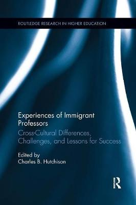 Experiences of Immigrant Professors - Charles B. Hutchison