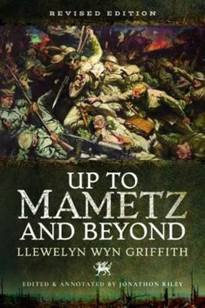 Up to Mametz...and Beyond - Llewelyn Wyn Griffith