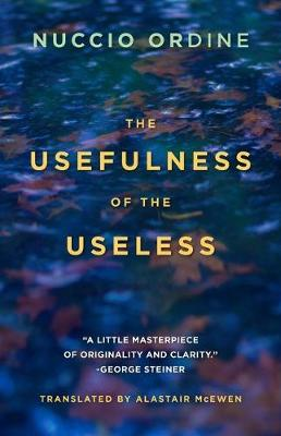 The Usefulness of the Useless - Nuccio Ordine