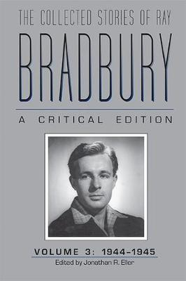 The Collected Stories of Ray Bradbury - Jonathan R. Eller