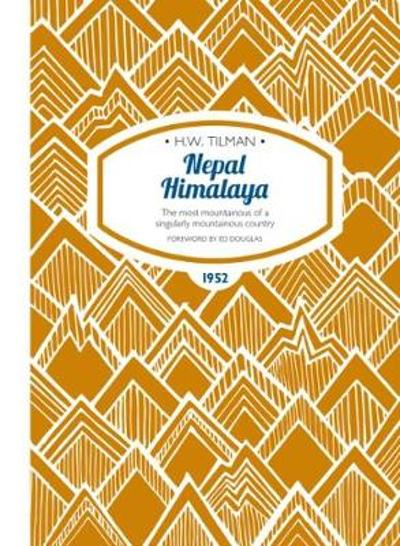 Nepal Himalaya - Major H. W. Tilman
