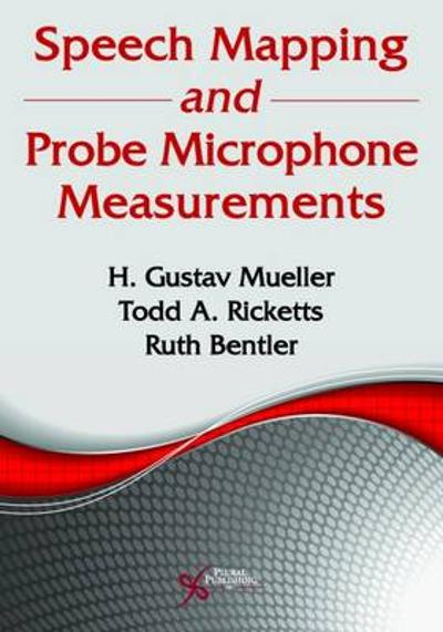 Speech Mapping and Probe Microphone Measurements - H. Gustav Mueller