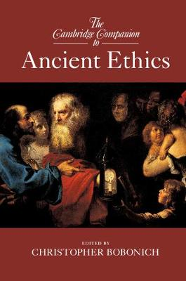 The Cambridge Companion to Ancient Ethics - Christopher Bobonich