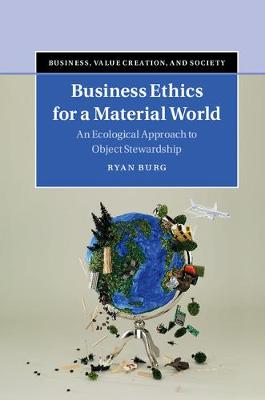 Business Ethics for a Material World - Ryan Burg
