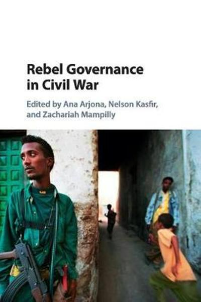 Rebel Governance in Civil War - Anna Arjona