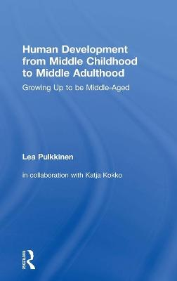 Human Development from Middle Childhood to Middle Adulthood - Lea Pulkinnen