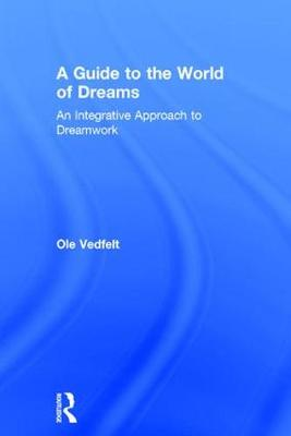 A Guide to the World of Dreams - Ole Vedfelt