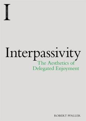Interpassivity - Robert Pfaller