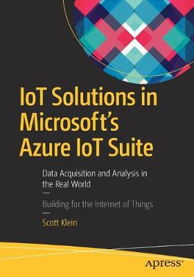 IoT Solutions in Microsoft's Azure IoT Suite - Scott Klein