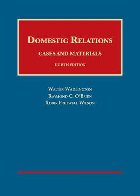 Domestic Relations, Cases and Materials - Walter Wadlington