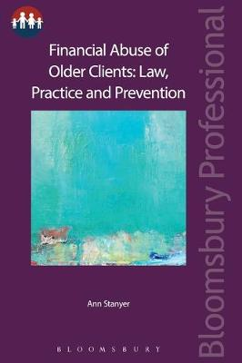 Financial Abuse of Older Clients: Law, Practice and Prevention - Ann Stanyer
