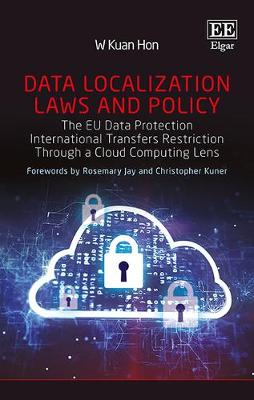 Data Localization Laws and Policy - Wai K. Hon